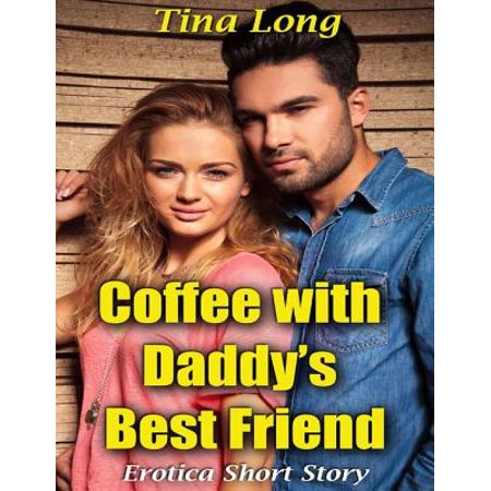 Coffee With Daddy's Best Friend: Erotica Short Story -