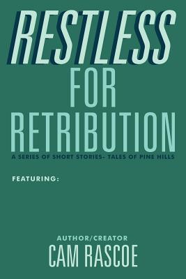 Restless for Retribution: A series of short stories