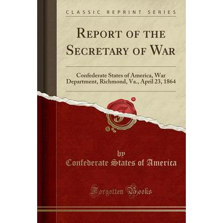 Hobby Lobby Richmond Va (Report of the Secretary of War : Confederate States of America, War Department, Richmond, Va., April 23, 1864 (Classic)