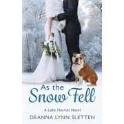 As the Snow Fell : A Lake Harriet Novel