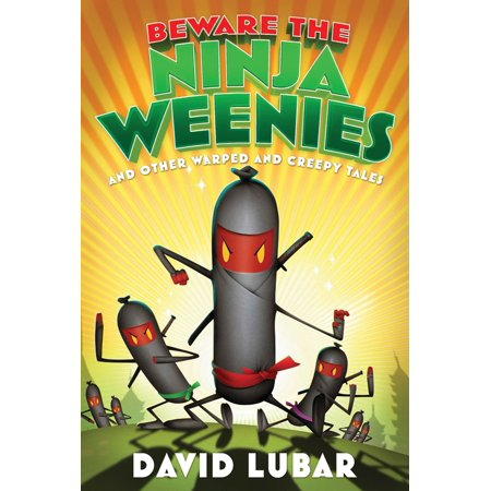 Beware the Ninja Weenies : And Other Warped and Creepy Tales (Creepy Gasmask)