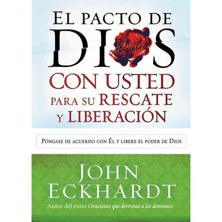 El Pacto de Dios Con Usted Para su Rescate y Liberacion = God's Covenant with You for Your Deliverance and Freedom