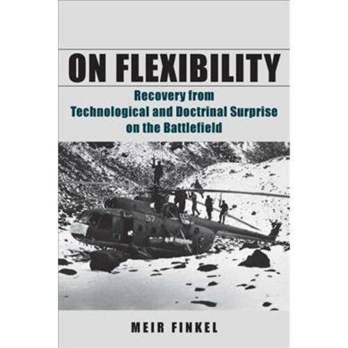 On Flexibility : Recovery from Technological and Doctrinal Surprise on the Battlefield