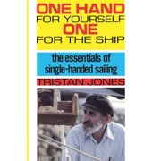 One Hand for Yourself, One for the Ship : The Essentials of Single-Handed Sailing (Paperback)