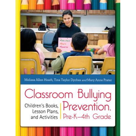 Classroom Bullying Prevention, Pre-K–4th Grade: Children's Books, Lesson Plans, and Activities - eBook for $<!---->