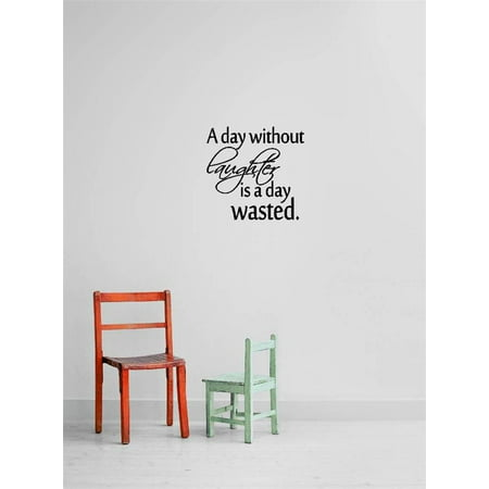 - Custom Wall Decal Vinyl Sticker : a day without laughter is a day wasted Quote Home Living Room Bedroom Decor 12x12