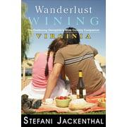 Wanderlust Wining Virginia - eBook