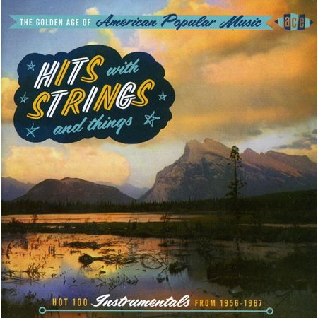 Golden Age Of American Popular Music: Hits With Strings and Things - Hot 100 Instrumentals From 1956-1965 (CD) - Best Halloween Instrumental Music