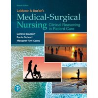 Lemone and Burke's Medical-Surgical Nursing: Clinical Reasoning in Patient Care (Hardcover)