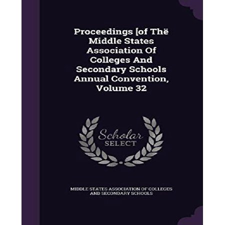 Proceedings [Of the Middle States Association of Colleges and Secondary Schools Annual Convention, Volume 32 - image 1 of 1