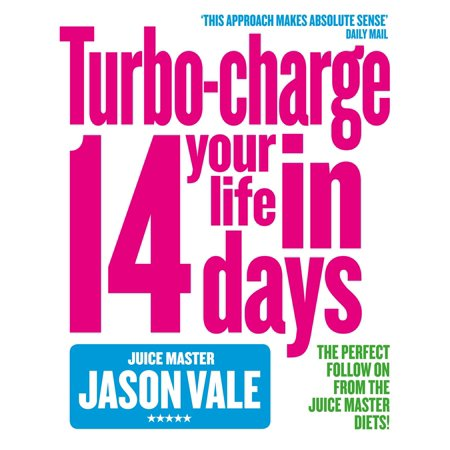 The Juice Master: Turbo-charge Your Life in 14 Days -