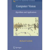 Texts in Computer Science: Computer Vision: Algorithms and Applications (Hardcover)