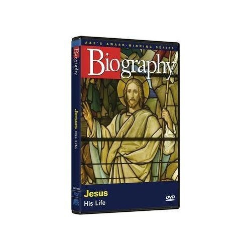 Biography: Jesus: His Life by ARTS AND ENTERTAINMENT NETWORK