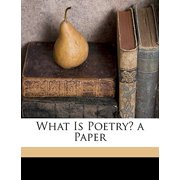 What Is Poetry? a Paper