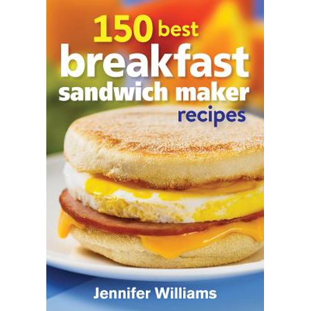150 Best Breakfast Sandwich Maker Recipes (Best Sunday Breakfast Recipes)