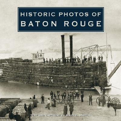 Historic Photos of Baton Rouge