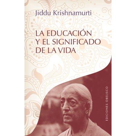 La Educacion y El Significado de la Vida (The Function Of Education By Jiddu Krishnamurti)