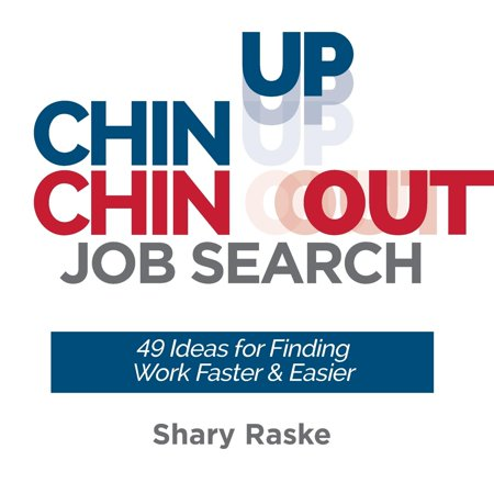 Chin Up, Chin Out Job Search: 49 Ideas for Finding Work Faster & Easier (Paperback)](Work Appropriate Halloween Ideas)