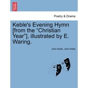 """Keble's Evening Hymn [From the """"Christian Year""""], Illustrated by E. Waring."""