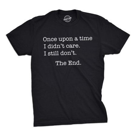 Sarcastic Care (Mens Once Upon A Time I Didn't Care Tshirt Funny Sarcastic Tee For Guys )