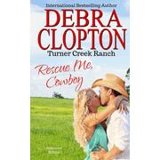Turner Creek Ranch: Rescue Me, Cowboy (Series #2) (Paperback)