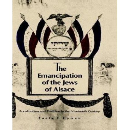 The Emancipation of the Jews of Alsace: Acculturation and Tradition in the Nineteenth Century - image 1 de 1