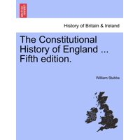 The Constitutional History of England ... Fourth Edition, Reprinted. Vol. II.