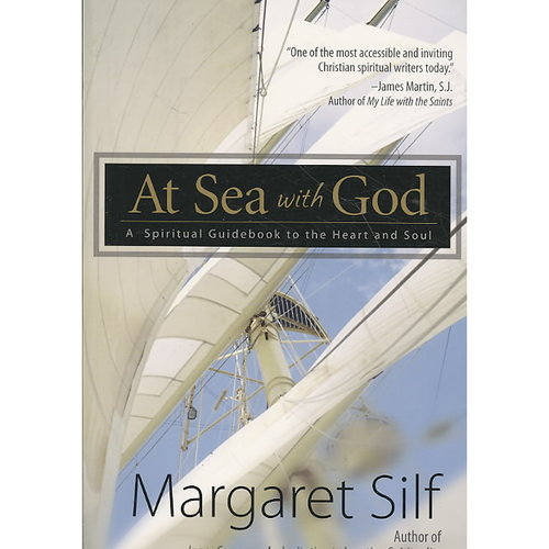 At Sea With God: A Spiritual Guidebook to the Heart and Soul