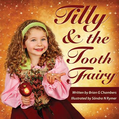Tilly and the Tooth Fairy : A Children's Fairy Tale Picture Book Storybook Fairytale