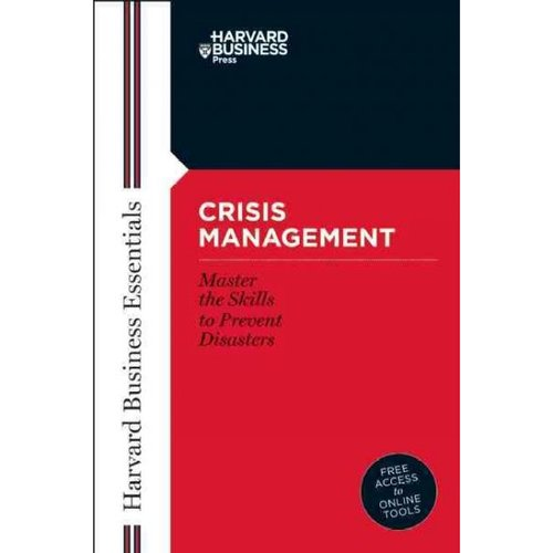 Crisis Management: Master the Skills to Prevent Disasters
