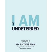 I Am Undeterred : My Success Plan