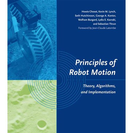 Principles Of Robot Motion  Theory  Algorithms  And Implementation