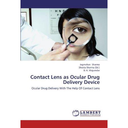 Drug Delivery Device - Contact Lens as Ocular Drug Delivery Device