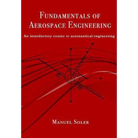 Fundamentals Of Aerospace Engineering  An Introductory Course To Aeronautical Engineering