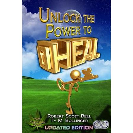 Unlock the Power to Heal (Robert Scott Bell)