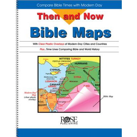 Then and Now Bible Maps : Compare Bible Times with Modern