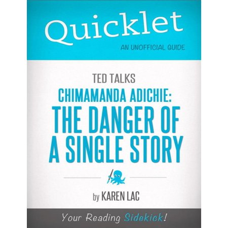 Quicklet on TED Talks: Chimamanda Adichie: The danger of a single story (CliffNotes-like Summary) -
