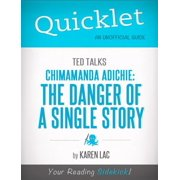 Quicklet on TED Talks: Chimamanda Adichie: The danger of a single story (CliffNotes-like Summary) - eBook