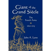 Giant of the Grand Siècle : The French Army, 1610-1715