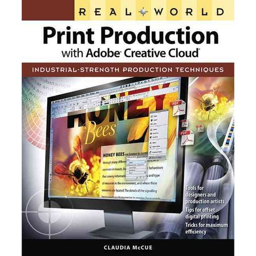 Real World Print Production With Adobe Creative Cloud: Industrial-strength Production Techniques