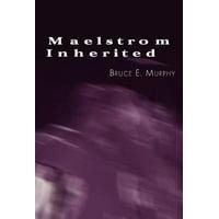 Maelstrom Inherited