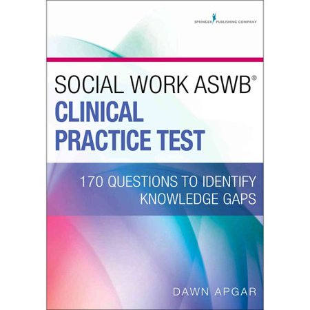 Social Work Aswb Clinical Practice Test  170 Questions To Identify Knowledge Gaps