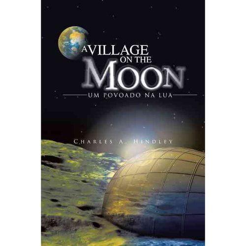 A Village on the Moon/ Um Povoado Na Lua
