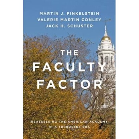The Faculty Factor  Reassessing The American Academy In A Turbulent Era