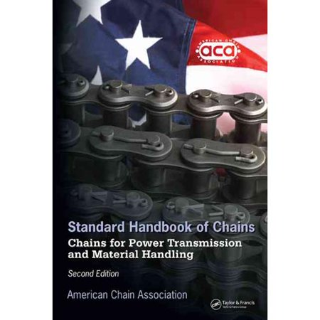 Standard Handbook of Chains: Chains for Power Transmission And Material Handling