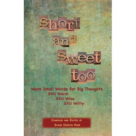 Short and Sweet Too : More Small Words for Big
