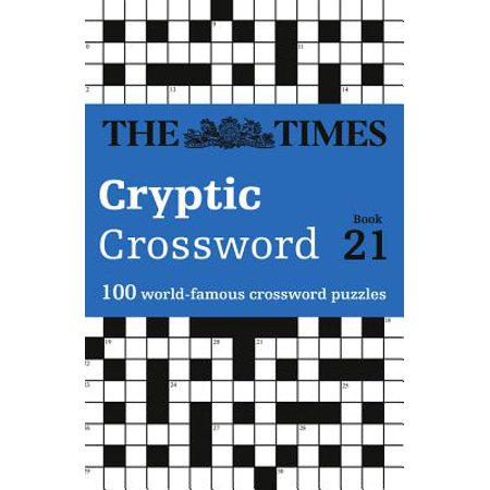 The Times Cryptic Crossword Book 21 : 80 of the World's Most Famous Crossword Puzzles