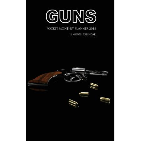 - Guns Pocket Monthly Planner 2018: 16 Month Calendar (Paperback)
