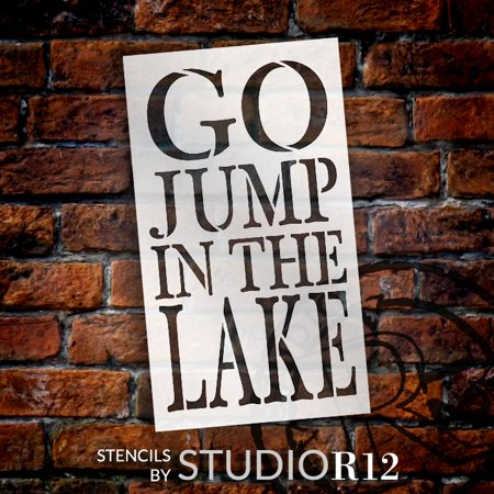 Go Jump In The Lake Stencil by StudioR12   Reusable Mylar Template   Use to Paint Wood Signs - Pallets - Outdoor - DIY Summer Season Decor - SELECT SIZE (14