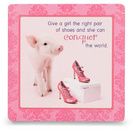 """Pavilion - """"Give a girl the right pair of shoes and she can conquer the world"""" Pig Pink Floral Square Stand Plaque 3.5x3.5 inches"""